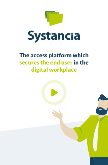 The access platform which secures the end user in the digital workplace