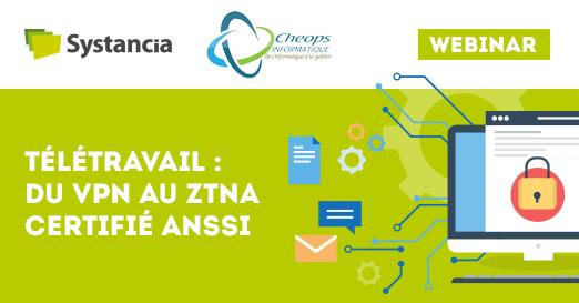 Télétravail : du VPN au ZTNA certifié ANSSI