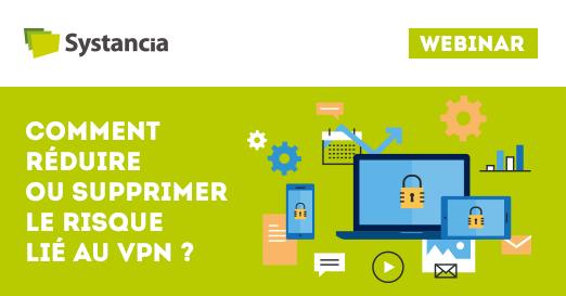 comment réduire ou supprimer le risque lié au VPN ?